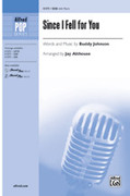 Cover icon of Since I Fell For You sheet music for choir (SAB) by Buddy Johnson and Jay Althouse, intermediate choir (SAB)