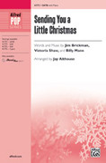 Cover icon of Sending You a Little Christmas sheet music for choir (SATB: soprano, alto, tenor, bass) by Jim Brickman and Jay Althouse, intermediate