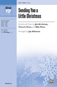 Cover icon of Sending You a Little Christmas sheet music for choir (SAB) by Jim Brickman, Victoria Shaw, Billy Mann and Jay Althouse