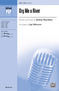 Cover icon of Cry Me a River sheet music for choir (SAB) by Arthur Hamilton and Jay Althouse