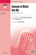 Cover icon of Someone to Watch Over Me sheet music for choir (SSATB divisi, a cappella) by George Gershwin, Ira Gershwin and Jay Althouse