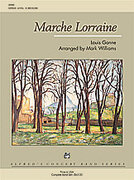 Cover icon of Marche Lorraine sheet music for concert band (full score) by Louis Ganne and Mark Williams
