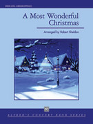 Cover icon of A Most Wonderful Christmas sheet music for concert band (full score) by Anonymous and Robert Sheldon