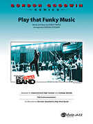 Cover icon of Play That Funky Music (COMPLETE) sheet music for jazz band by Robert Parissi and Gordon Goodwin, intermediate jazz band