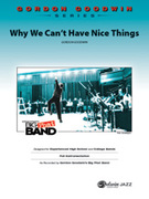 Cover icon of Why We Can't Have Nice Things (COMPLETE) sheet music for jazz band by Gordon Goodwin