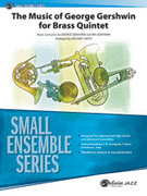 Cover icon of The Music of George Gershwin for Brass Quintet (COMPLETE) sheet music for brass quintet by George Gershwin, Ira Gerswhin and Zachary Smith, classical score, intermediate