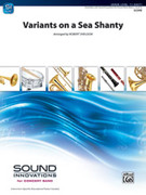 Cover icon of Variants on a Sea Shanty (COMPLETE) sheet music for concert band by Anonymous and Robert Sheldon, intermediate