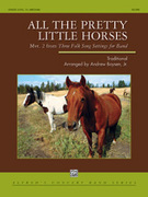 Cover icon of All the Pretty Little Horses sheet music for concert band (full score) by Anonymous and Andrew Boysen