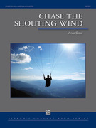 Cover icon of Chase the Shouting Wind sheet music for concert band (full score) by Vince Gassi