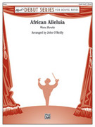 Cover icon of African Alleluia (COMPLETE) sheet music for concert band by Anonymous and John O'Reilly