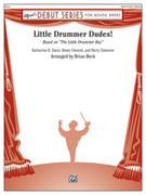 Cover icon of Little Drummer Dudes! sheet music for concert band (full score) by Katherine Davis, Katherine Davis, Henry Onorati, Harry Simeone and Brian Beck