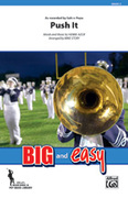 Cover icon of Push It (COMPLETE) sheet music for marching band by Herbie Azor, Salt-n-Pepa and Michael Story, intermediate skill level