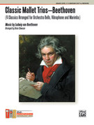 Cover icon of Classic Mallet Trios---Beethoven sheet music for percussions (full score) by Ludwig van Beethoven
