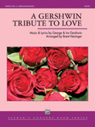 Cover icon of A Gershwin Tribute to Love sheet music for concert band (full score) by George Gershwin, Ira Gershwin and Brent Heisinger, classical score, intermediate