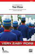 Cover icon of Too Close (COMPLETE) sheet music for marching band by Jim Duguid, intermediate skill level