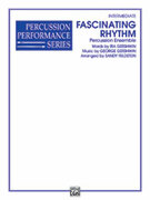 Cover icon of Fascinating Rhythm sheet music for percussions (full score) by George Gershwin and Jeff Moore, classical score, intermediate