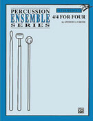 Cover icon of 4/4 for Four (COMPLETE) sheet music for percussions by Anthony J. Cirone