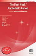 Cover icon of The First Noel / Pachelbel's Canon sheet music for choir (SATB) by Anonymous and Michael Clawson, intermediate choir (SATB)