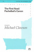 Cover icon of The First Noel / Pachelbel's Canon sheet music for choir (SSA) by Anonymous and Michael Clawson