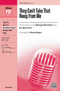 Cover icon of They Can't Take That Away from Me sheet music for choir (SATB) by George Gershwin, Ira Gershwin and Mark Hayes