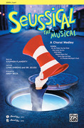 Cover icon of Seussical the Musical: A Choral Medley sheet music for choir (2-Part) by Stephen Flaherty, Lynn Ahrens, Dr. Seuss and Andy Beck