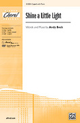 Cover icon of Shine a Little Light sheet music for choir (2-Part) by Andy Beck