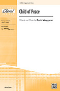 Cover icon of Child of Peace sheet music for choir (2-Part) by David Waggoner, intermediate