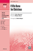 Cover icon of I'll Be Home for Christmas sheet music for choir (SATB) by Walter Kent, Kim Gannon and Mark Hayes