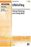 Cover icon of A Child of Song sheet music for choir (2-Part) by Andy Beck and Derryl Herring, intermediate choir (2-Part)