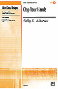 Cover icon of Clap Your Hands sheet music for choir (2-Part/SSA) by Sally K. Albrecht