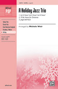 Cover icon of A Holiday Jazz Trio sheet music for choir (SATB, a cappella) by Anonymous and Michelle Weir