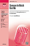 Cover icon of Someone to Watch Over Me sheet music for choir (SATB) by George Gershwin, Ira Gershwin and Jay Althouse