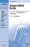 Cover icon of Someone to Watch Over Me sheet music for choir (SAB) by George Gershwin, Ira Gershwin and Jay Althouse