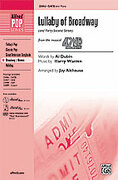 Cover icon of Lullaby of Broadway (and Forty-Second Street) sheet music for choir (SATB) by Al Dubin, Harry Warren and Jay Althouse