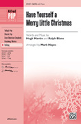 Cover icon of Have Yourself a Merry Little Christmas sheet music for choir (SATB) by Hugh Martin, Ralph Blane and Audrey Snyder