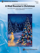 Cover icon of A Mad Russian's Christmas sheet music for full orchestra (full score) by Paul O'Neill, Trans-Siberian Orchestra, Robert Kinkel, Pyotr Ilyich Tchaikovsky and Bob Phillips