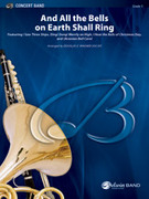 Cover icon of And All the Bells on Earth Shall Ring sheet music for concert band (full score) by Anonymous and Douglas E. Wagner, intermediate skill level