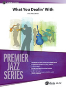 Cover icon of What You Dealin' With (COMPLETE) sheet music for jazz band by Wycliffe Gordon, intermediate skill level