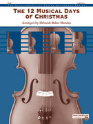 Cover icon of The 12 Musical Days of Christmas (COMPLETE) sheet music for string orchestra by Anonymous and Deborah Baker Monday, intermediate orchestra