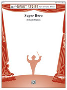 Cover icon of Super Hero sheet music for concert band (full score) by Scott Watson