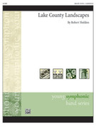 Cover icon of Lake County Landscapes sheet music for concert band (full score) by Robert Sheldon