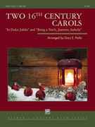 Cover icon of Two 16th Century Carols sheet music for concert band (full score) by Anonymous, intermediate skill level