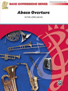 Cover icon of Abaco Overture (COMPLETE) sheet music for concert band by Victor Lopez and Victor Lopez, intermediate