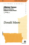 Cover icon of Alleluia Canon sheet music for choir (2-Part) by Wolfgang Amadeus Mozart and Donald Moore, intermediate