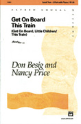 Cover icon of Get on Board This Train sheet music for choir (2-Part) by Don Besig and Nancy Price, intermediate