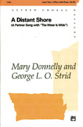 Cover icon of A Distant Shore (The Water Is Wide) sheet music for choir (2-Part) by Mary Donnelly and George L.O. Strid