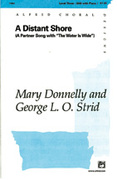 Cover icon of A Distant Shore (The Water Is Wide) sheet music for choir (SAB) by Mary Donnelly and George L.O. Strid