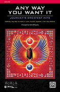Cover icon of Any Way You Want It: Journey's Greatest Hits sheet music for choir (SATB: soprano, alto, tenor, bass) by Journey and Alan Billingsley, intermediate skill level