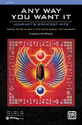 Cover icon of Any Way You Want It: Journey's Greatest Hits sheet music for choir (SSAB) by Journey and Alan Billingsley