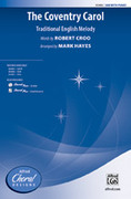 Cover icon of The Coventry Carol sheet music for choir (SAB) by Anonymous, Robert Croo and Mark Hayes